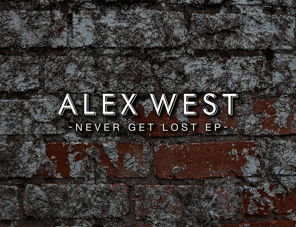 Alex West – Never Get Lost EP